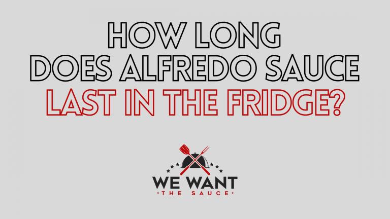 How Long Does Alfredo Sauce Last In The Fridge