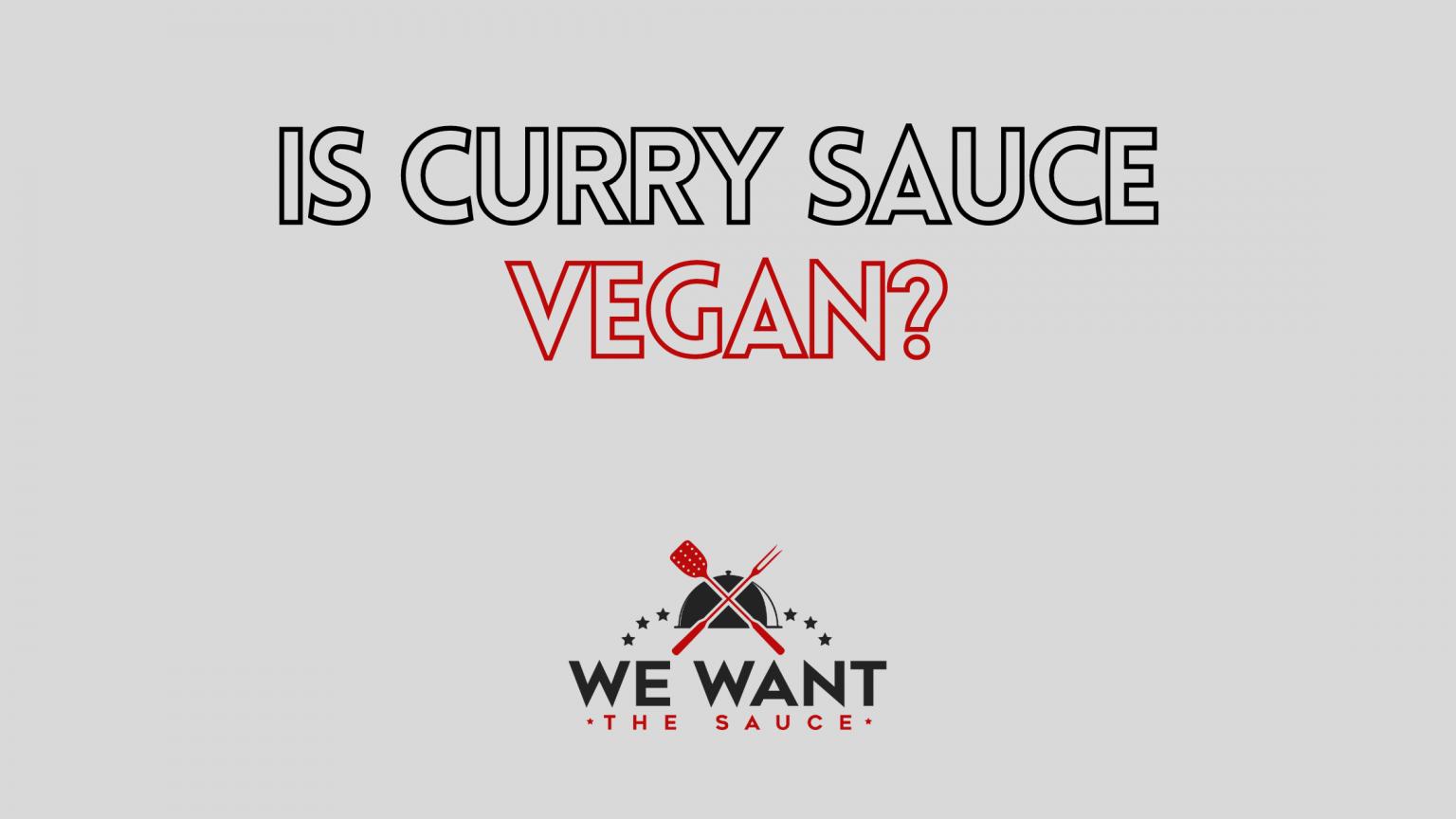 Is Curry Sauce Vegan?