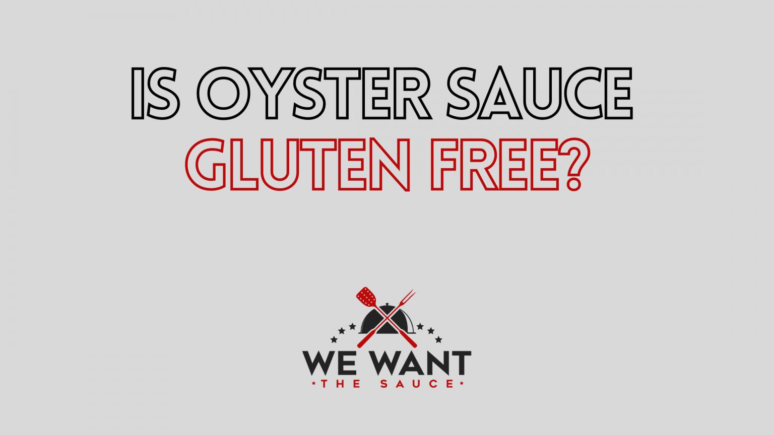 Is Oyster Sauce Gluten Free