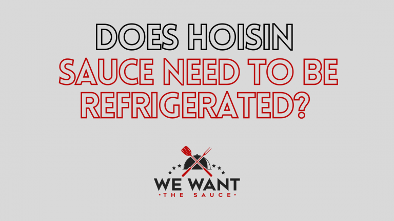 Does Hoisin Sauce Need To Be Refrigerated?