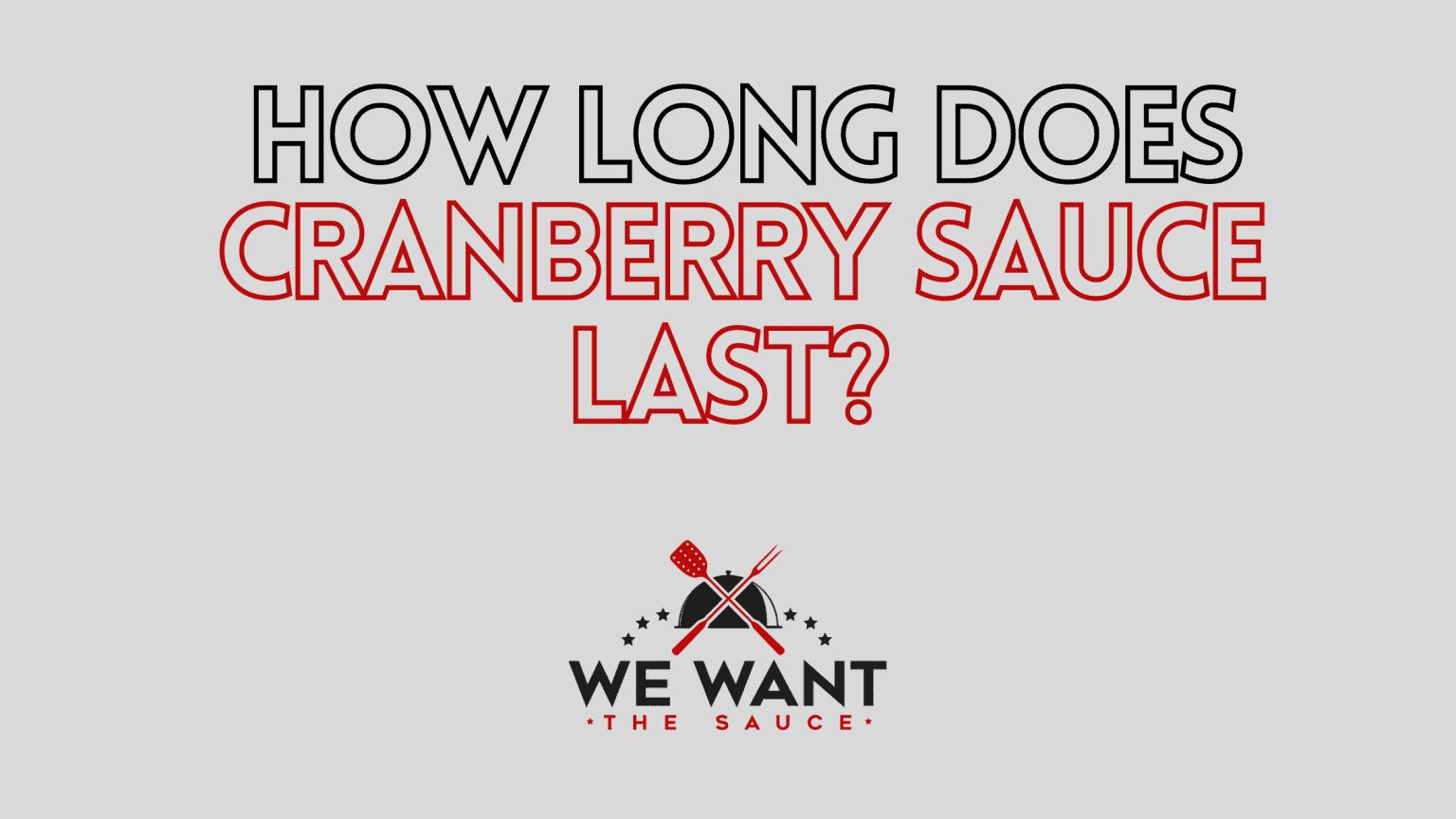 How Long Does Cranberry Sauce Last?