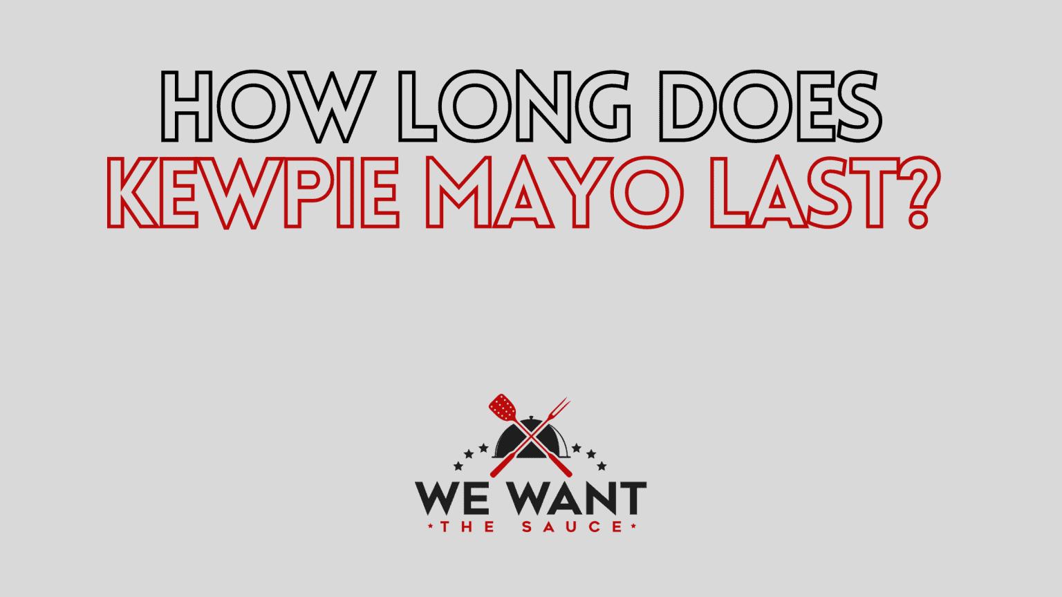 How Long Does Kewpie Mayo Last?