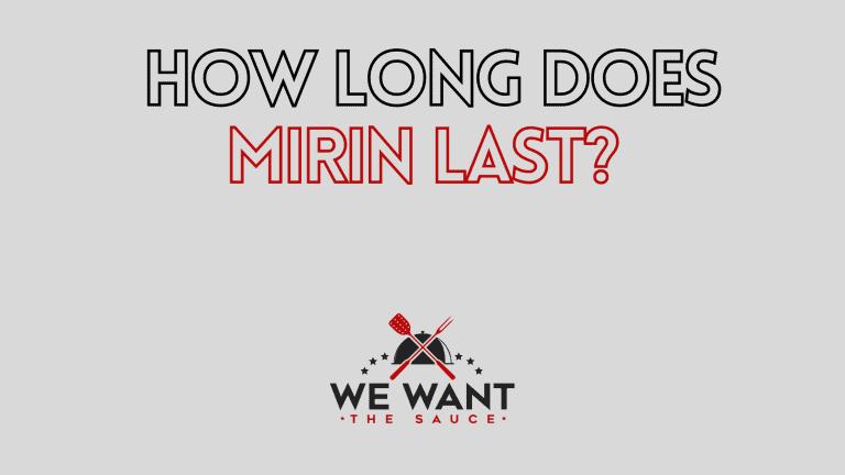 How Long Does Mirin Last?