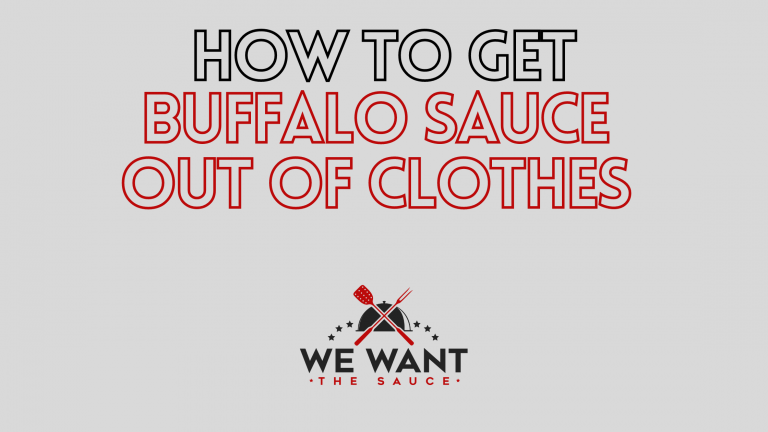 How To Get Buffalo Sauce Out Of Clothes