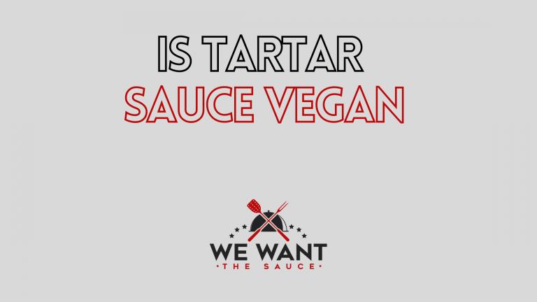 Is Tartar Sauce Vegan?
