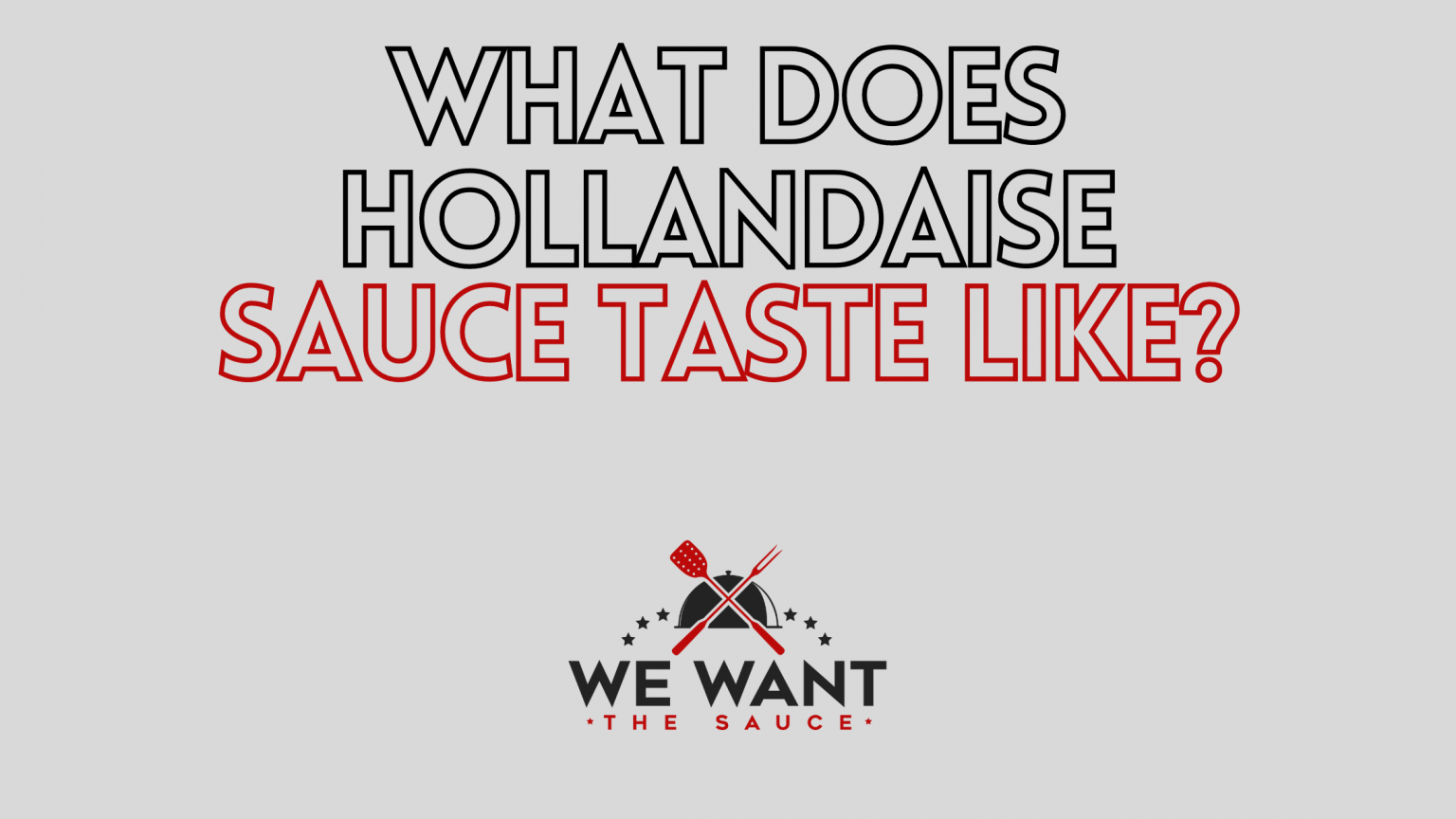 What Does Hollandaise Sauce Taste Like?