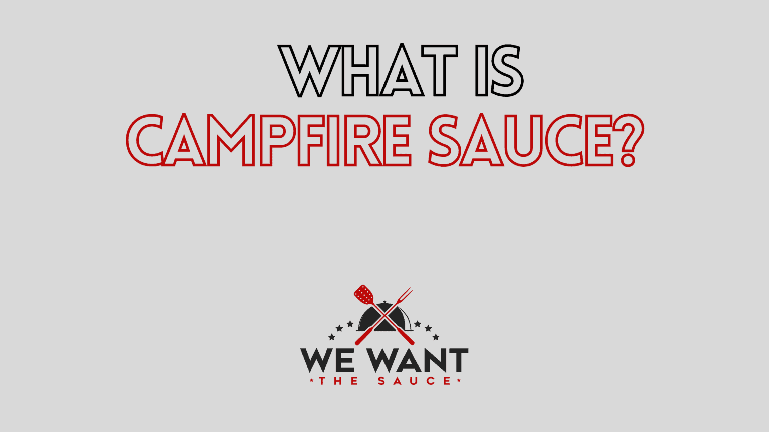 What Is Campfire Sauce?