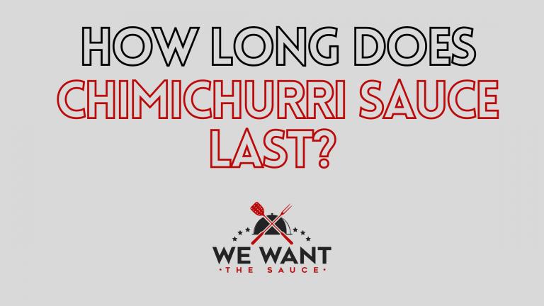 How Long Does Chimichurri Sauce Last?