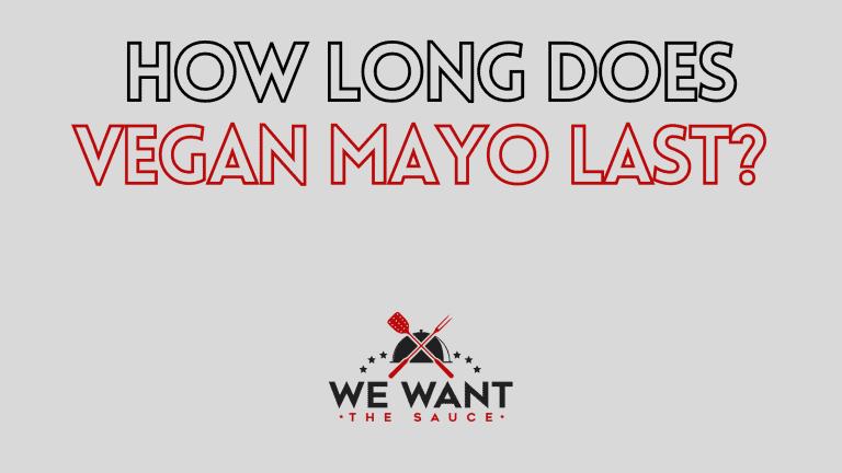 How Long Does Vegan Mayo Last?
