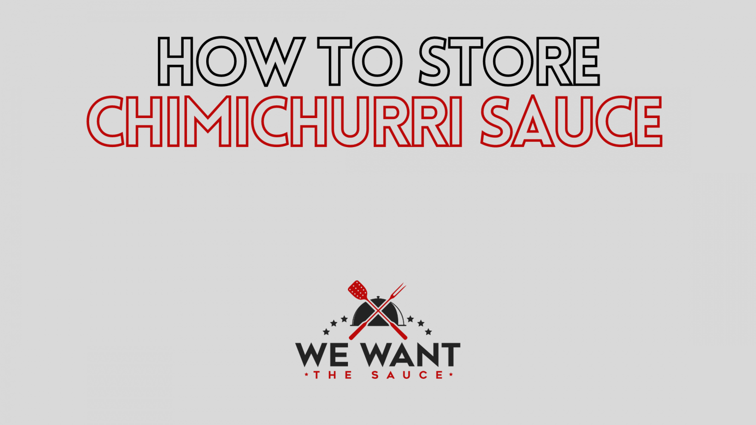 How To Store Chimichurri Sauce