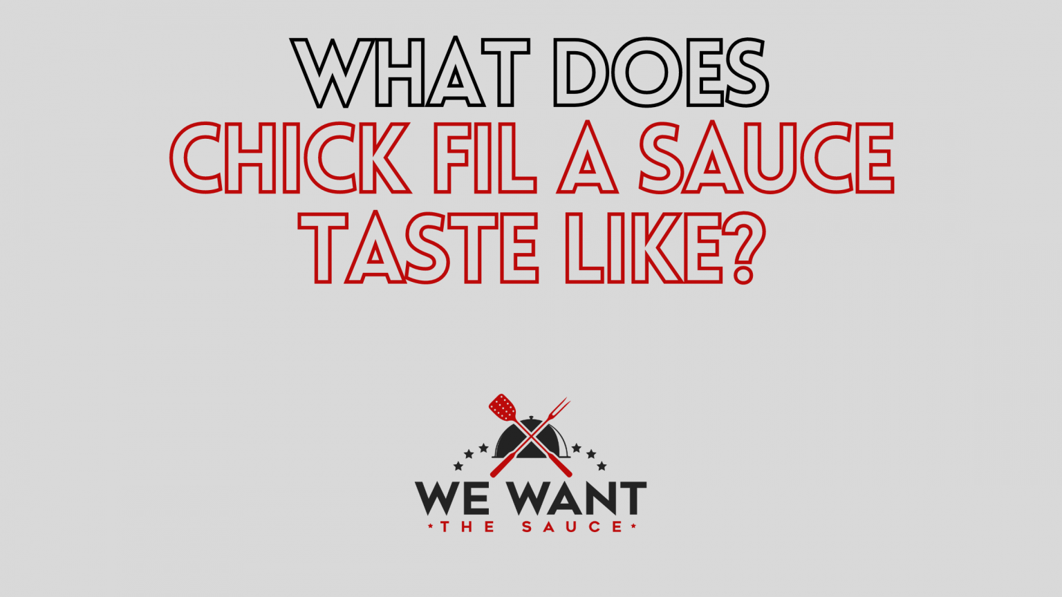 What Does Chick Fil A Sauce Taste Like?