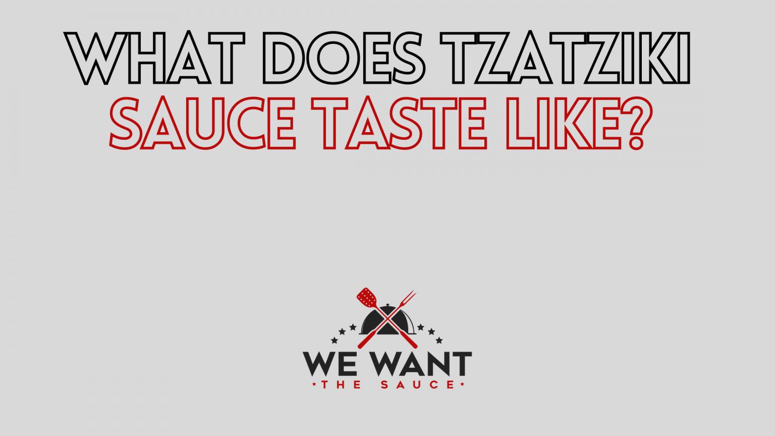What Does Tzatziki Sauce Taste Like