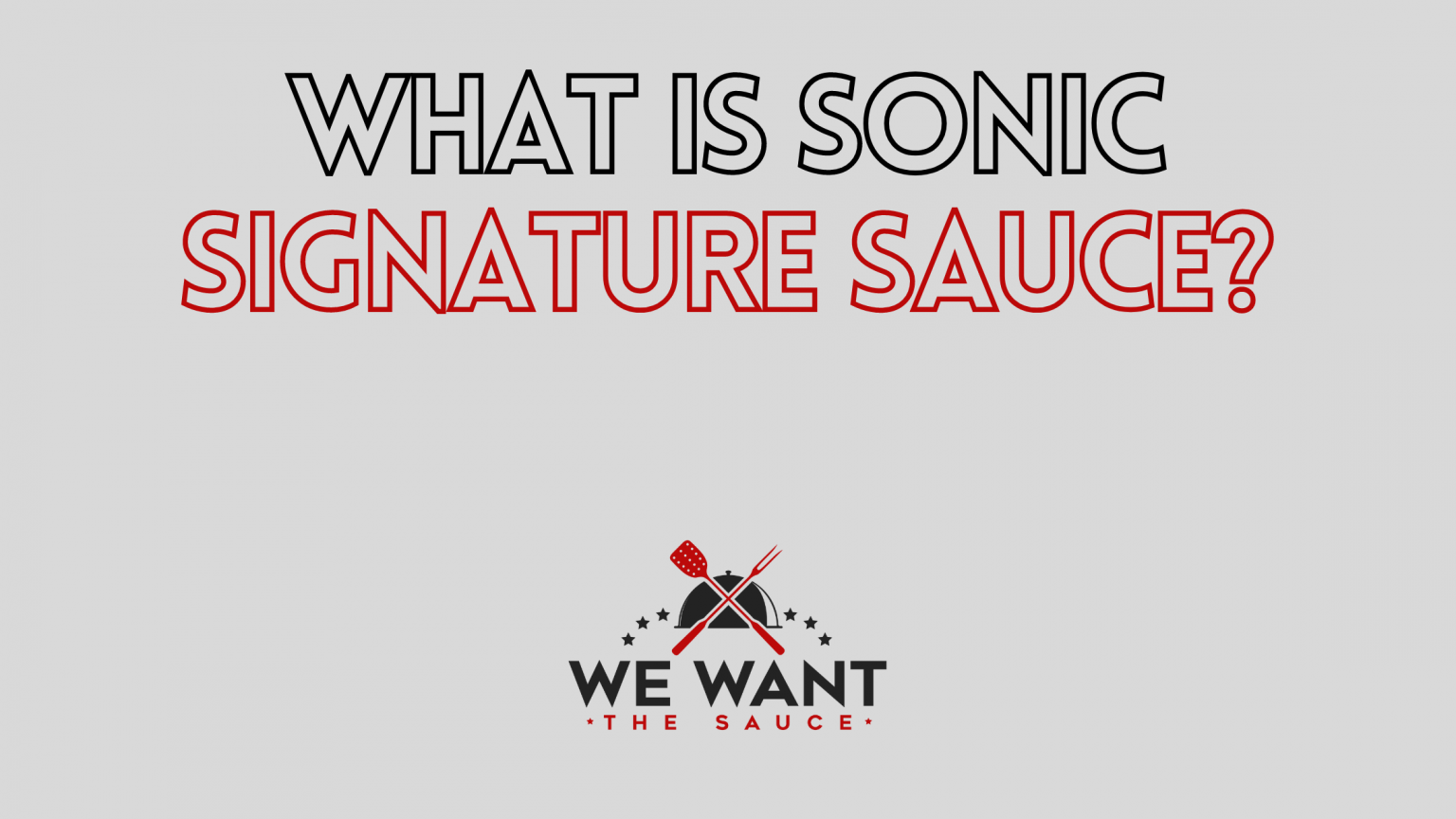 What Is Sonic Signature Sauce?