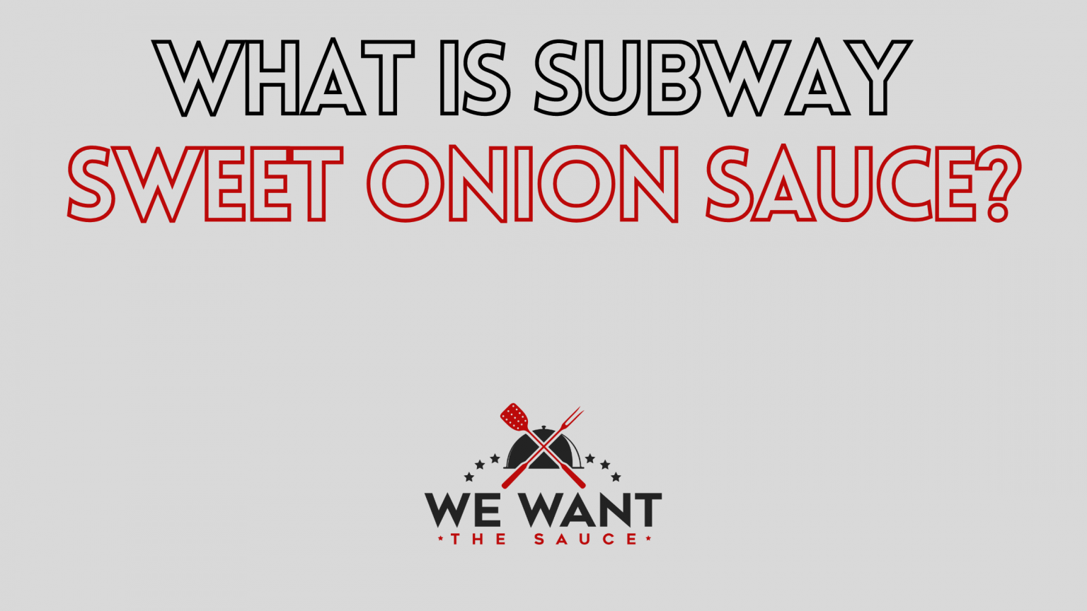 What Is Subway Sweet Onion Sauce?