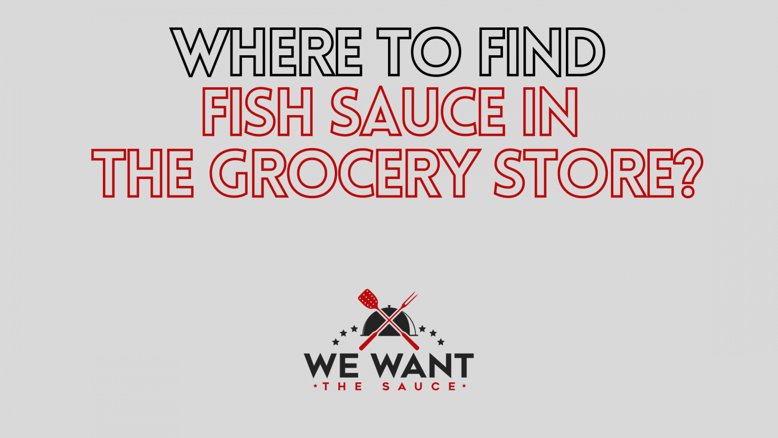 Where To Find Fish Sauce In Grocery Store