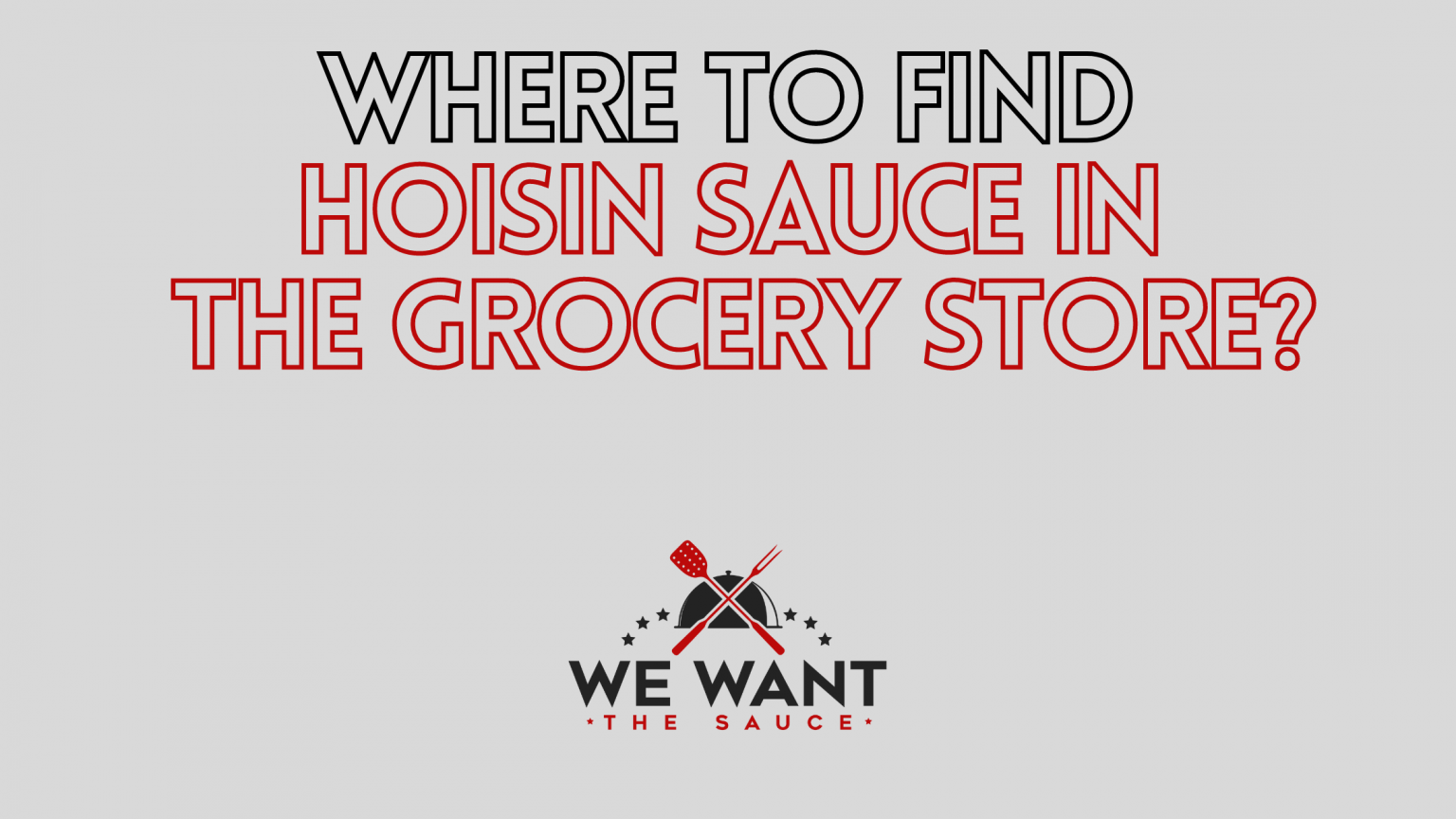Where To Find Hoisin Sauce In Grocery Store