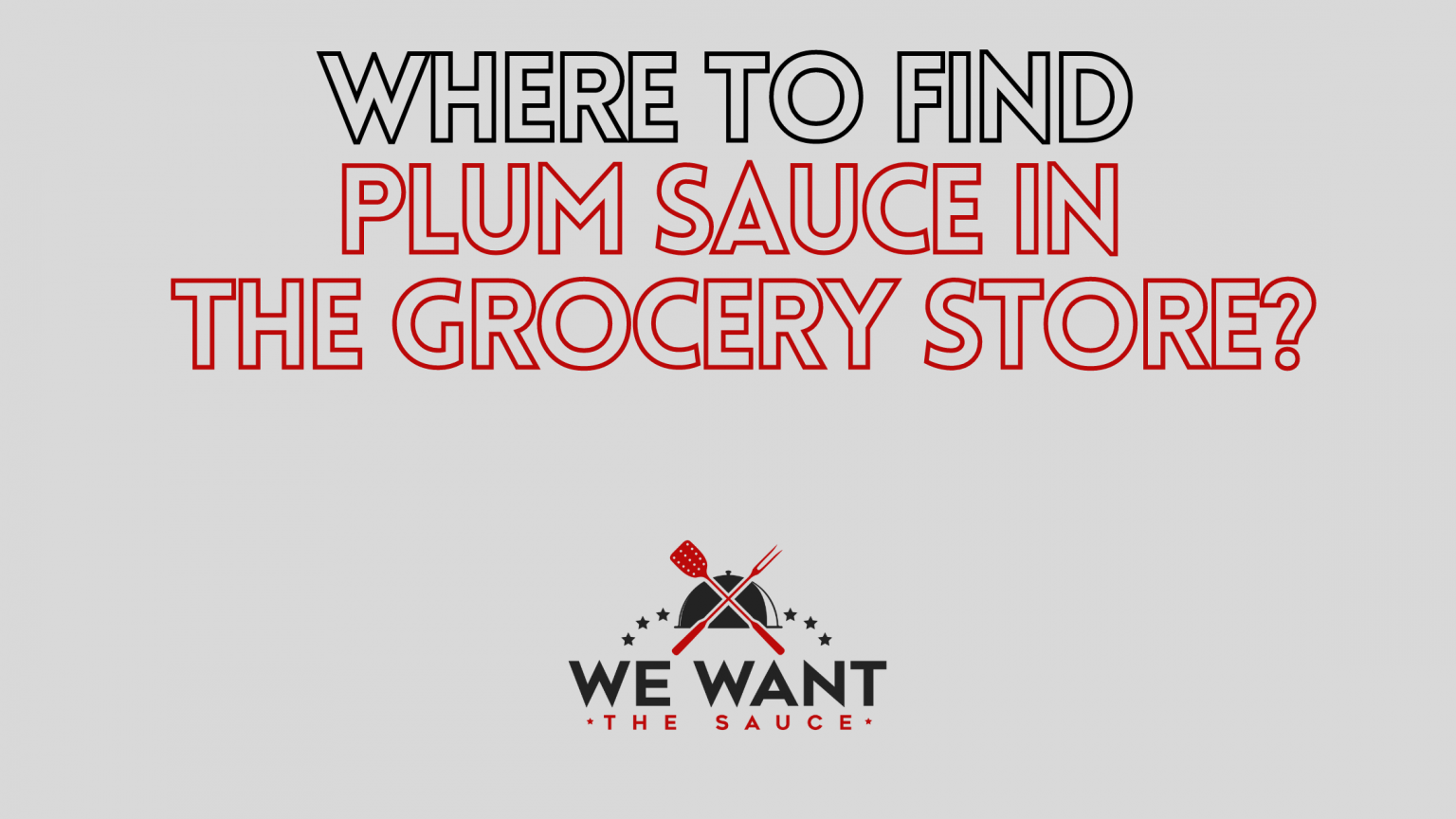 Where To Find Plum Sauce In Grocery Store