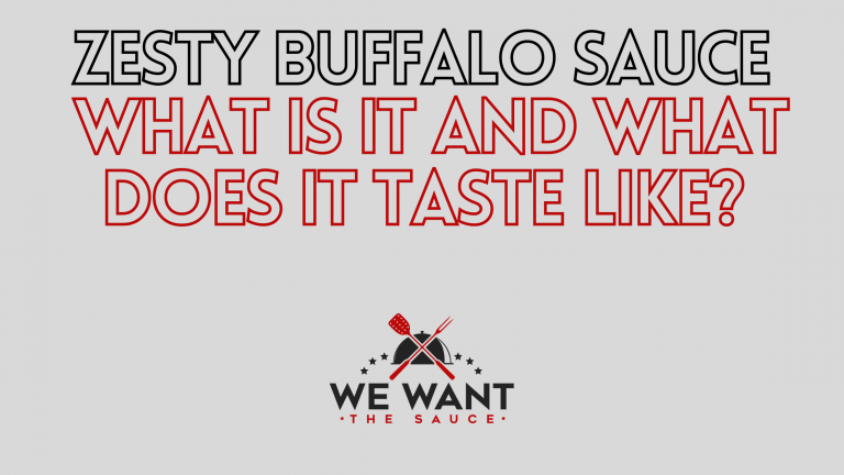 Zesty Buffalo Sauce - What Is It And What Does It Taste Like?