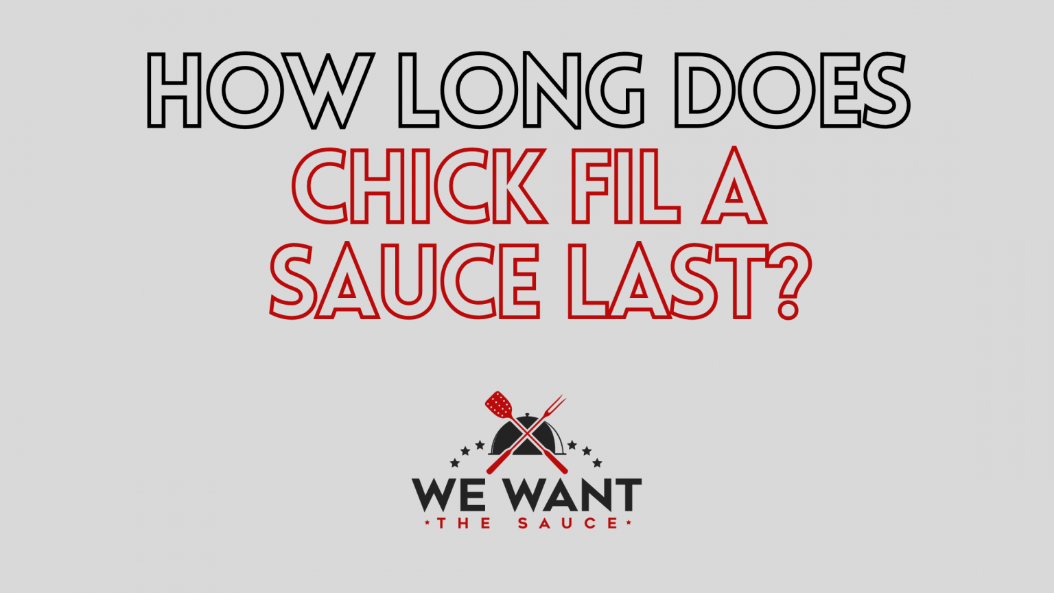 How Long Does Chick Fil A Sauce Last?