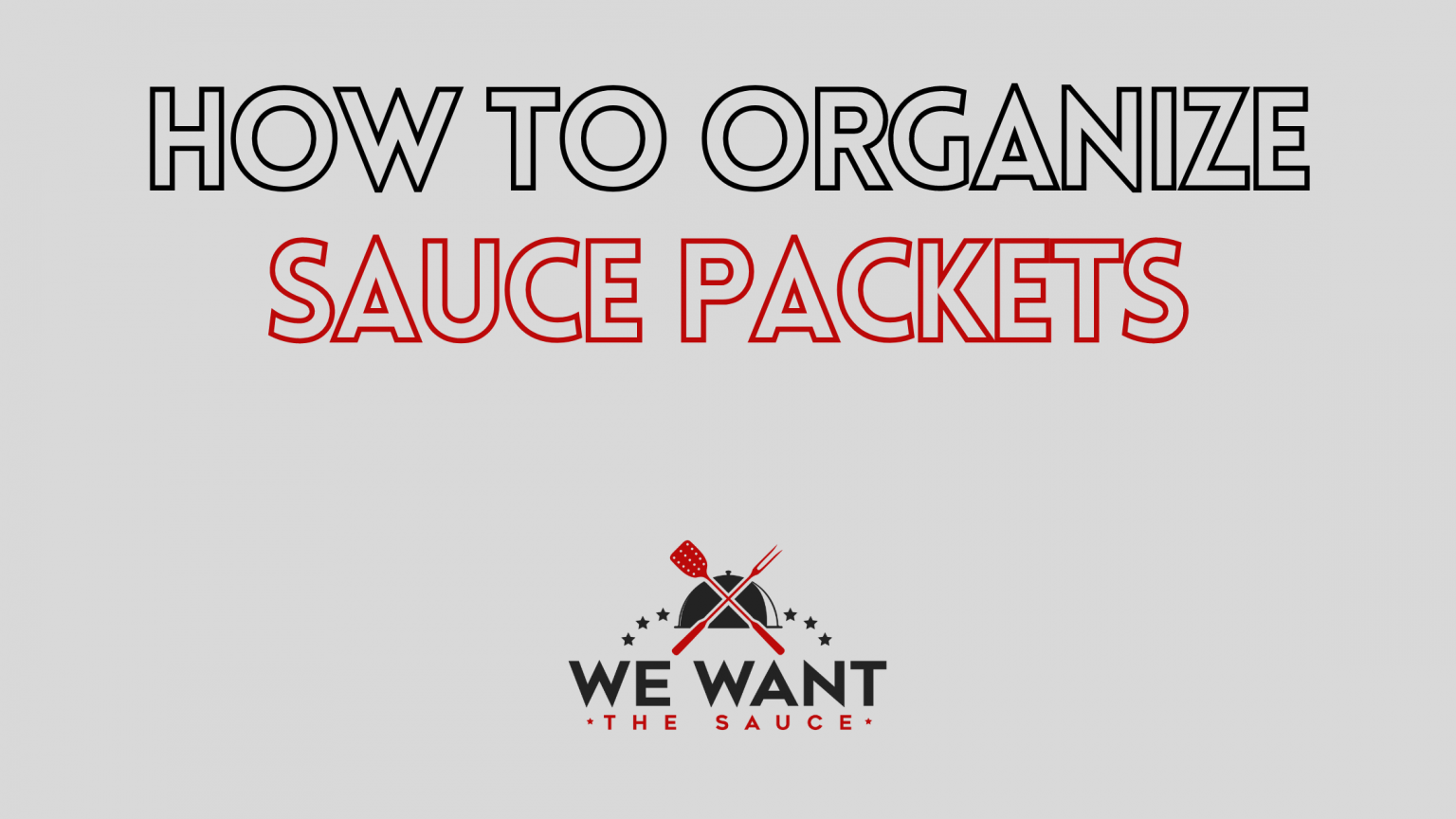 How To Organize Sauce Packets
