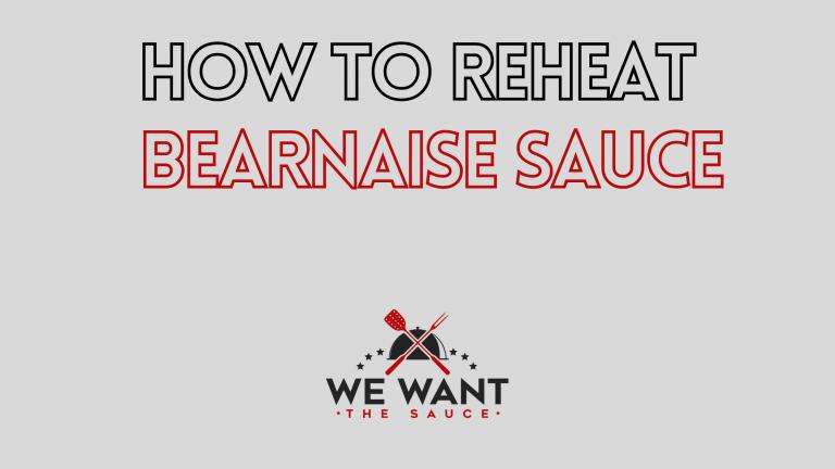 How To Reheat Bearnaise Sauce