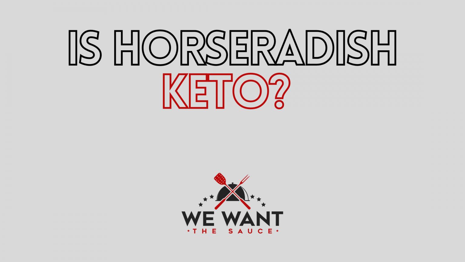 Is Horseradish Keto