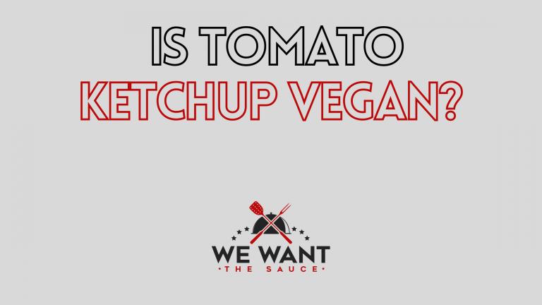 Is Tomato Ketchup Vegan?