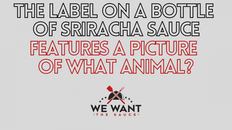 The Label On A Bottle Of Sriracha Sauce Features A Picture Of What Animal?