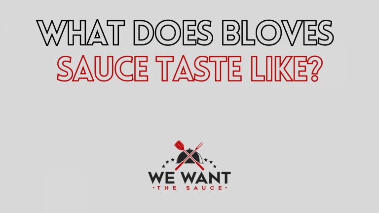 What Does Bloves Sauce Taste Like?