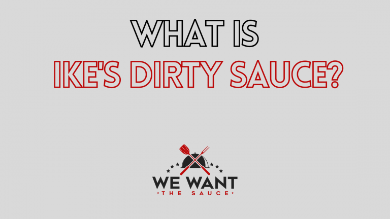 What Is Ike's Dirty Sauce?